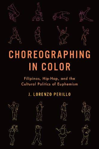 Choreographing in Color: Filipinos, Hip-Hop, and the Cultural Politics of Euphemism