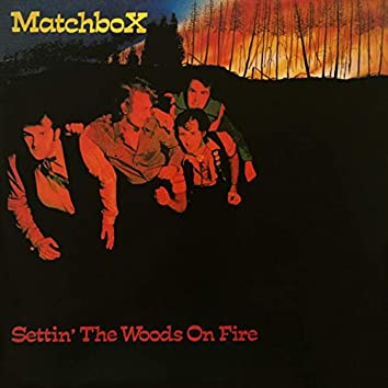 Settin' The Woods On Fire