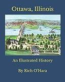 Ottawa, Illinois: An Illustrated History
