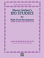 Mauro Giuliani's 120 Studies for Right Hand Development (Classical Guitar Study Series)