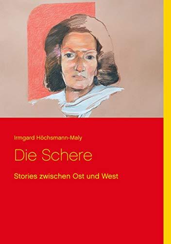 Die Schere: Stories zwischen Ost und West
