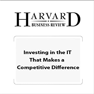 Investing in the IT That Makes a Competitive Difference (Harvard Business Review) cover art