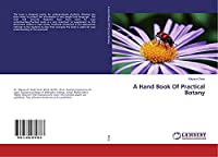 A Hand Book Of Practical Botany