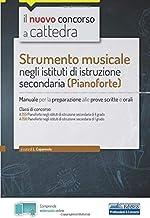 Scaricare Libri Strumento musicale negli istituti di istruzione secondaria (Pianoforte): Manuale per la preparazione alle prove scritte e orali PDF