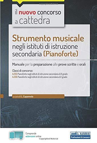 Strumento musicale negli istituti di istruzione secondaria (Pianoforte): Manuale per la preparazione alle prove scritte e orali