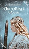 Une Viking à Rouen - Nouvelle collection de romance historique régionale française