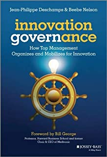 Innovation Governance: How Top Management Organizes and Mobilizes for Innovation by Jean-Philippe Deschamps Beebe Nelson(2...
