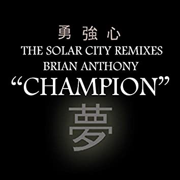 Champion - The Solar City Remixes