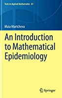 An Introduction to Mathematical Epidemiology (Texts in Applied Mathematics (61))