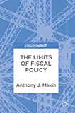 The Limits of Fiscal Policy - Anthony J. Makin