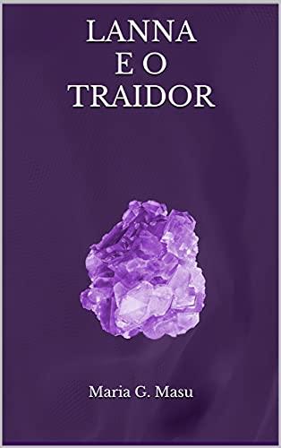 Lanna e o Traidor: A Ordem dos Elusivos Livro 2