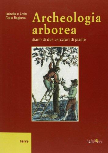 Archeologia arborea. Diario di due cercatori di piante