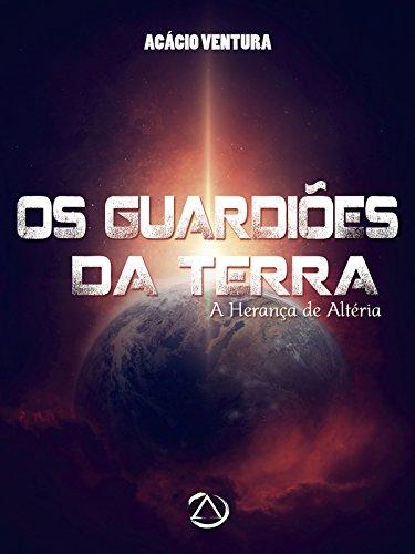 Os Guardiões da Terra - A Herança de Altéria