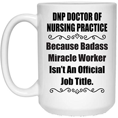 N\A Refranes Graciosos Porque el Doctor en enfermería de Badass Dnp no es un Puesto Oficial Taza de café
