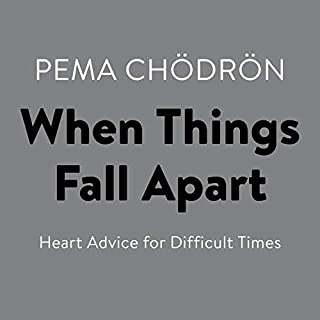 When Things Fall Apart     Heart Advice for Difficult Times              By:                                                                                                                                 Pema Chödrön                               Narrated by:                                                                                                                                 Cassandra Campbell                      Length: 5 hrs and 44 mins     62 ratings     Overall 4.8