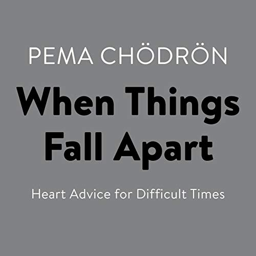 When Things Fall Apart     Heart Advice for Difficult Times              By:                                                                                                                                 Pema Chödrön                               Narrated by:                                                                                                                                 Cassandra Campbell                      Length: 5 hrs and 44 mins     1,096 ratings     Overall 4.7