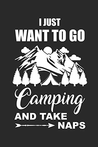 I JUST WANT TO GO CAMPING AND TAKE NAPS: Camping Outdoor Notebook Camper dotted Notizbuch Planer 6x9 Punkteraster dot grid