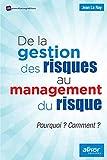 De la gestion du risque au management des risques: Pourquoi ? Comment ?