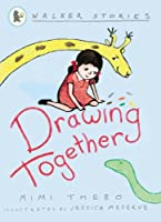 Drawing Together (Walker Stories) by Mimi Thebo(2005-08-01)