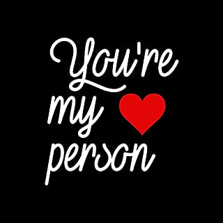 CCI You're My Person Heart Grey's Anatomy Christina Meredith Decal Vinyl Sticker|Cars Trucks Vans Walls Laptop|White|5.5 x 5.0 in|CCI2068