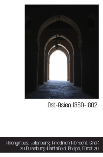 Ost-Asien 1860-1862.