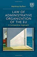 Law of Administrative Organization of the EU: A Comparative Approach