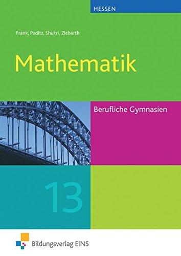 Mathematik / Ausgabe für das Berufliche Gymnasium in Hessen: Mathematik für das Berufliche Gymnasium in Hessen: Schülerband 13