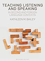 Teaching Listening and Speaking in Second and Foreign Language Contexts