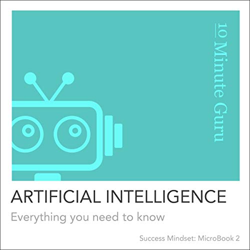 Artificial Intelligence: Everything You Need to Know audiobook cover art