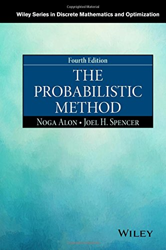 The Probabilistic Method (Wiley Series in Discrete Mathematics and Optimization)