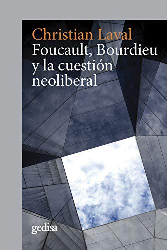 Foucault, Bourdieu y la cuestión neoliberal