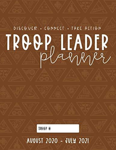 Troop Leader Planner: The Ultimate Organizer For Brownie & Multi-Level Troops, Aug 2020 - Jul 2021 (2020-2021 Troop Leader Planner)