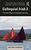 Colloquial Irish 2: The Next Step in Language Learning (Colloquial Series)