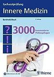 Facharztprüfung Innere Medizin: 3000 kommentierte Prüfungsfragen - Berthold Block