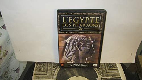 L'Egypte Des Pharaons : Cléopatre, Le Dernier Pharaon