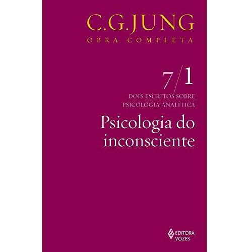 Psicologia do inconsciente Vol. 7/1: Dois Escritos Sobre Psicologia Analítica - Parte 1: Volume 7