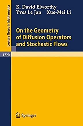 On the Geometry of Diffusion Operators and Stochastic Flows by K.D. Elworthy Y. Le Jan Xue-Mei Li(2000-05-15)
