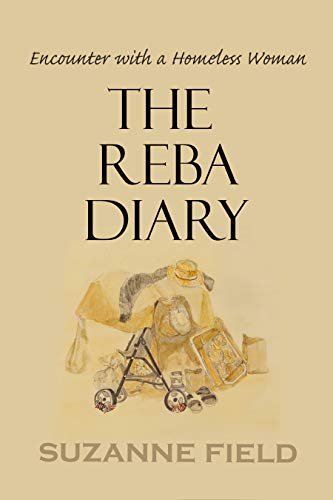 The Reba Diary: Encounter with a Homeless Woman (English Edition)