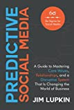 Predictive Social Media: A Guide to Mastering Core Values, Relationships, and a Disruptive System That Is Changing the World of Business