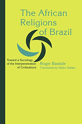 The African Religions of Brazil: Toward a Sociology of the Interpenetration of Civilizations (Johns Hopkins Studies in A