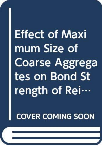 Effect of Maximum Size of Coarse Aggregates on Bond Strength of Reinforcement in Concrete