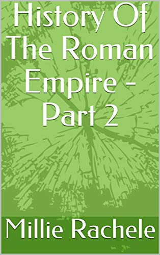 History Of The Roman Empire - Part 2 (English Edition)
