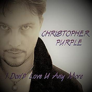 I Don't Love U Any More (Piano Version)