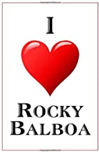 I Love Rocky Balboa: Notebook - 6x9 Lined Journal - 110 Pages - Soft Cover - Great For Birthday Gift (Perfect Personalised Gifts, Movie)