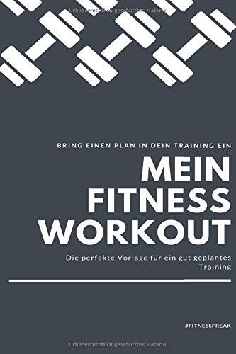 Mein Fitness Workout: Workout Planer zum Selberschreiben/ Vorlage Fitnessbuch/ Notizbuch für Fitness, Sport und Muskelaufbau/ 100 Seiten / Vorlage Workout/ Fitness/ Planer/ Bodybuilding/ DIN A5/Soft