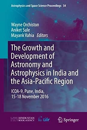 The Growth and Development of Astronomy and Astrophysics in India and the Asia-pacific Region: Icoa-9, Pune, India, 15-18 November 2016