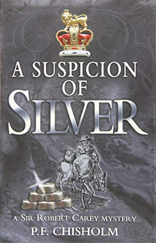 A Suspicion of Silver (Sir Robert Carey Mystery, Band 9)