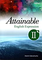 Attainable English Expression Ⅱ 文部科学省検定済教科書 [英Ⅱ329]
