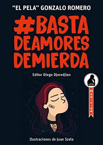 Basta de Amores de Mierda: Cómo detectar, cortar o evitar una relación tóxica. eBook: Romero, El Pela Gonzalo, Djeredjian, Diego: Amazon.es: Tienda Kindle