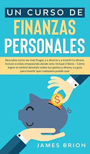 41O wjaiFJL - Un Curso de Finanzas Personales: Descubre Como ser más Frutal y a Ahorrar y a Invertir tu Dinero, Incluso si estás Empezando desde Cero. Incluye 2 ... que Cualquiera pued (Spanish Edition)